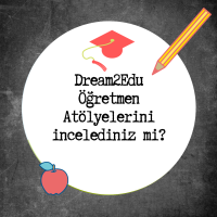 Dream2Edu Öğretmen Atölyeleri